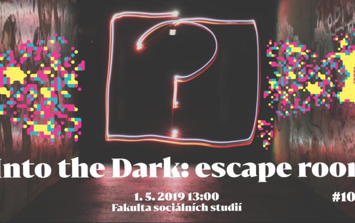 Into the Dark: escape room [Kdo si hraje, nehajluje]